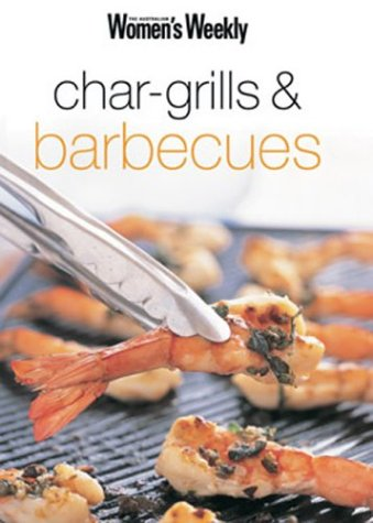 Char-grills and Barbecues (Australian Women's Weekly Mini-Series)