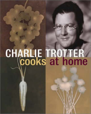 Charlie Trotter Cooks at Home