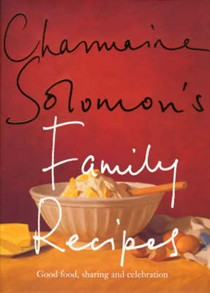 Charmaine Solomon's Family Recipes: Good Food, Sharing and Celebration