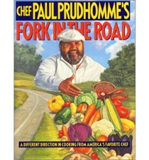 Chef Paul Prudhomme's Fork in the Road: A Different Direction in Cooking