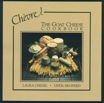 Chèvre! The Goat Cheese Cookbook