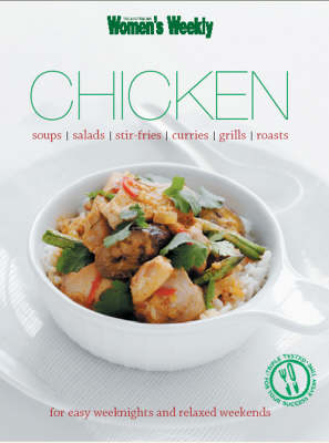 Chicken: For Easy Weeknights and Relaxed Weekends