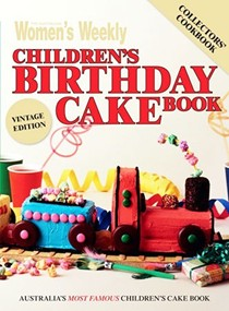 Children's Birthday Cake Book (Australian Women's Weekly): Vintage Edition