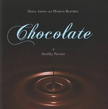 Chocolate - A Healthy Passion: A Healthy Passion