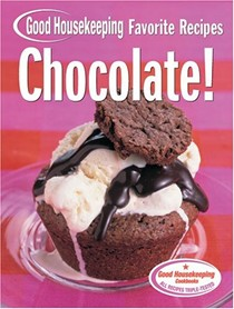 Chocolate!: Good Housekeeping Favorite Recipes