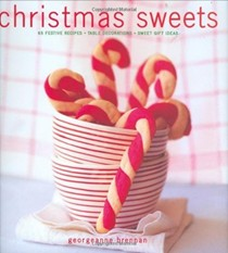 Christmas Sweets: 65 Festive Recipes - Table Decorations - Sweet Gift Ideas