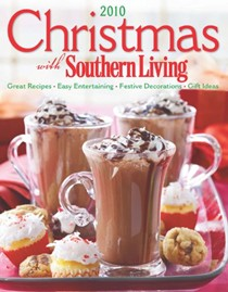 Christmas with Southern Living 2010: Great Recipes * Easy Entertaining * Festive Decorations * Gift Ideas