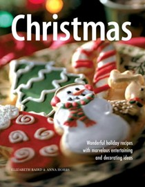 Christmas: Wonderful holiday recipes with marvelous entertaining and decorating ideas