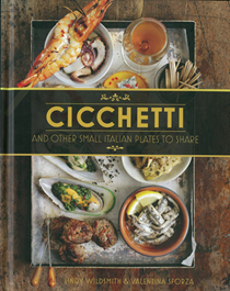 Cicchetti: And Other Small Italian Plates to Share