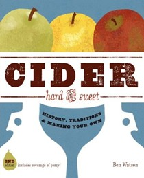Cider, Hard & Sweet: History, Traditions & Making Your Own