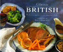 Classic British: Authentic and Delicious Regional Dishes