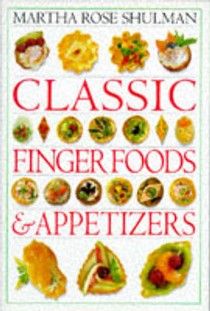 Classic Finger Foods and Appetizers Cookbook