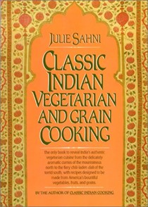 Classic Indian Vegetarian and Grain Cooking