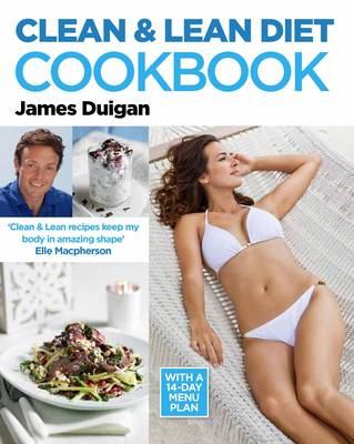 Clean & Lean Diet Cookbook: Over 100 Delicious Healthy Recipes with a 14-Day Menu Plan
