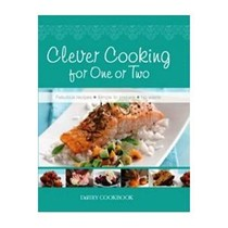 Clever Cooking for One or Two: Dairy Cookbook