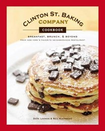 Clinton St. Baking Company Cookbook: Breakfast, Brunch, and Beyond from New York's Favorite Neighborhood Restaurant