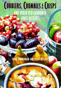 Cobblers, Crumbles & Crisps: And Other Old-Fashioned Fruit Desserts