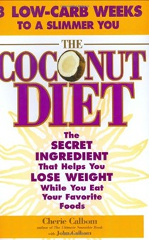 Coconut Diet: The Secret Ingredient That Helps You Lose Weight While Eating Your Favorite Foods