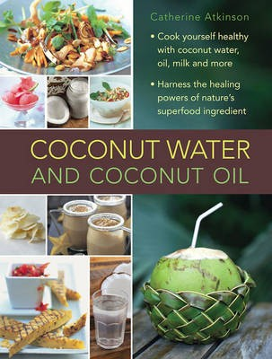 Coconut Water: A Superfood Cookbook