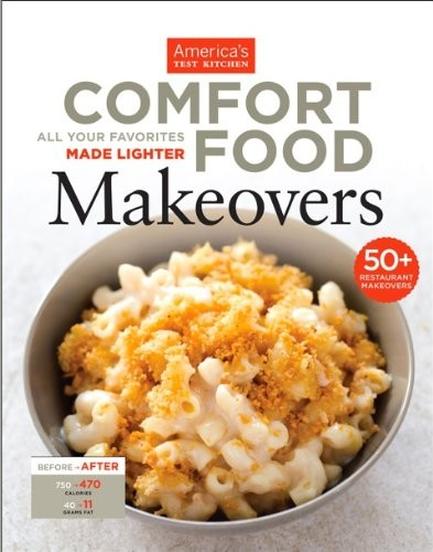 Comfort Food Makeovers: All Your Favorites Made Lighter