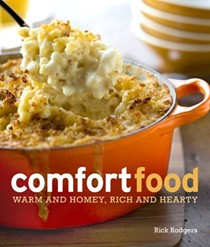 Comfort Food: Warm and Homey, Rich and Hearty