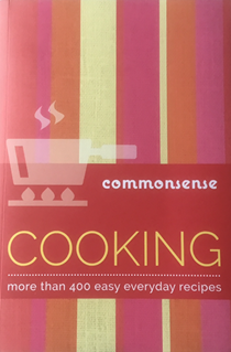 Commonsense Cooking: More Than 400 Easy Everyday Recipes