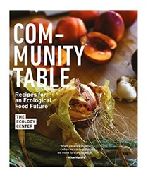 Community Table: Recipes for an Ecological Future