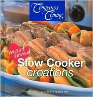 Company's Coming: Most Loved Slow Cooker Creations
