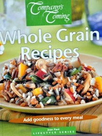 Company's Coming Whole Grain Recipes