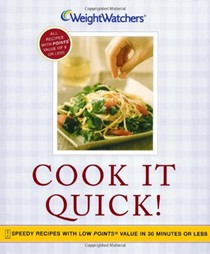 Cook It Quick!: Speedy Low-Point Recipes In 30 Minutes or Less