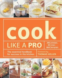Cook Like a Pro: The Essential Handbook for Success in the Kitchen