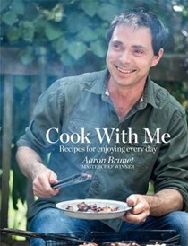 Cook with Me: Recipes for Enjoying Every Day