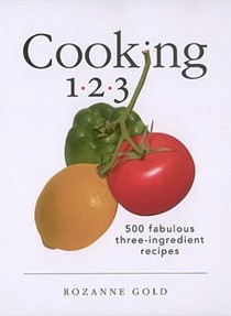 Cooking 1-2-3: 500 Fabulous Three-Ingredient Recipes