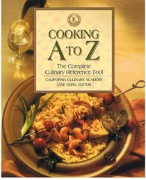 Cooking A to Z: The Complete Culinary Reference Tool