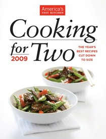 Cooking for Two 2009: The Year's Best Recipes Cut Down to Size