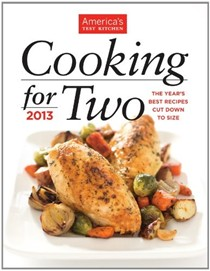 Cooking for Two 2013: The Year's Best Recipes Cut Down to Size