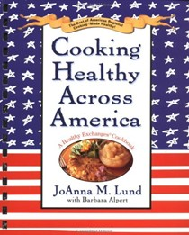 Cooking Healthy Across America: A Healthy Exchanges Cookbook