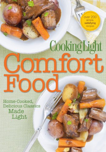Cooking Light Comfort Food: Home Cooked, Delicious Classics--Made Light