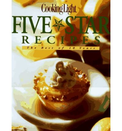 Cooking Light Five Star Recipes: The Best of 10 Years