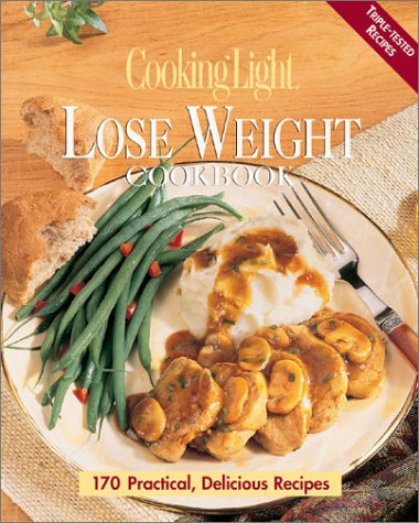 Cooking Light Lose Weight Cookbook