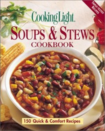 Cooking Light Soups & Stews Cookbook