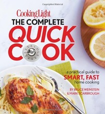 Cooking Light: The Complete Quick Cook: A Practical Guide to Smart, Fast Home Cooking