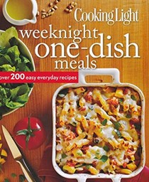 Cooking Light Weeknight One-Dish Meals: Over 200 Easy Everyday Recipes