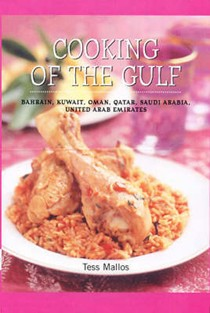 Cooking of the Gulf: Bahrain, Kuwait, Oman, Qatar, Saudi Arabia, United Arab Emirates