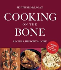 Cooking on the Bone: Recipes, History and Lore