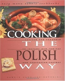 Cooking the Polish Way (Easy Menu Ethnic Cookbooks Series): Revised and Expanded to Include New Low-Fat and Vegetarian Recipes (Easy Menu Ethnic Cookbooks)