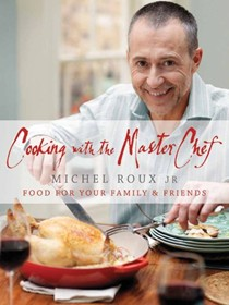 Cooking with the Master Chef: Food for Your Family and Friends