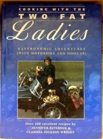 Cooking with the Two Fat Ladies: Gastronomic Adventures (with Motorbike and Sidecar)