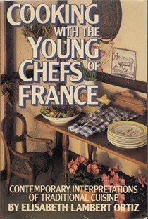 Cooking With Young Chefs of France: Contemporary Interpretations of Traditional Cuisine