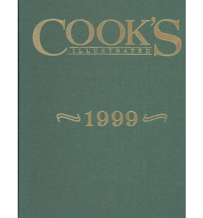Cook's Illustrated Annual Edition 1999